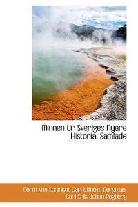 Minnen Ur Sveriges Nyare Historia, Samlade