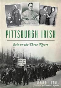 Pittsburgh Irish: Erin on the Three Rivers