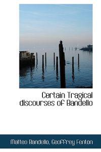 Certain Tragical Discourses of Bandello