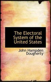 The Electoral System of the United States