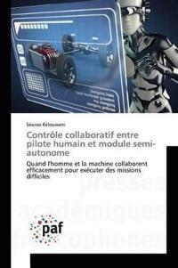 Contrale Collaboratif Entre Pilote Humain Et Module Semi-Autonome
