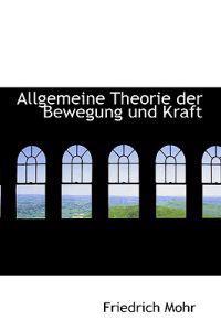 Allgemeine Theorie Der Bewegung Und Kraft