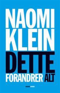 Dette forandrer alt; kapitalismen mot klimaet - Naomi Klein | Inprintwriters.org