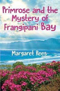 Primrose and the Mystery of Frangipani Bay