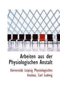 Arbeiten Aus Der Physiologischen Anstalt