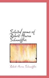 Selected Poems of Robert Haven Schauffler