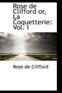 Rose De Clifford Or, La Coquetterie