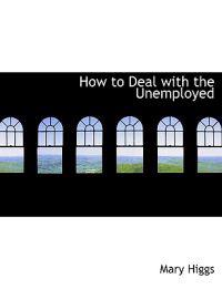 How to Deal With the Unemployed