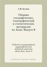 Collection of Geographical, Topographical and Statistical Materials about Asia. Issue 8