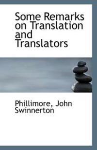 Some Remarks on Translation and Translators