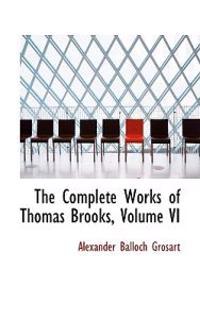 The Complete Works of Thomas Brooks, Volume VI