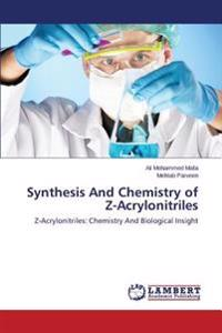 Synthesis and Chemistry of Z-Acrylonitriles