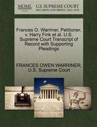 Frances O. Warriner, Petitioner, V. Harry Fink et al. U.S. Supreme Court Transcript of Record with Supporting Pleadings