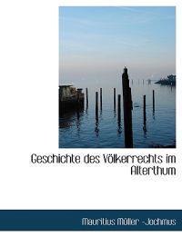 Geschichte Des Volkerrechts Im Alterthum