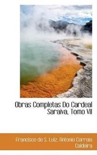 Obras Completas Do Cardeal Saraiva, Tomo VII
