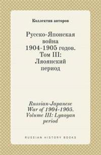 Russian-Japanese War of 1904-1905. Volume III