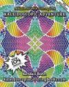 Kaleidoscopic Adventure: A Kaleidoscopia Coloring Book