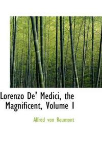 Lorenzo de' Medici, the Magnificent, Volume I