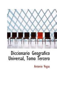 Diccionario Geografico Universal, Tomo Tercero