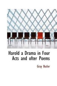 Harold a Drama in Four Acts and Ofter Poems