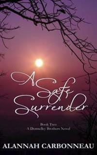 A Safe Surrender: A Donnelley Brother's Novel