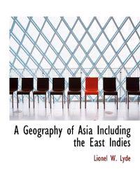 A Geography of Asia Including the East Indies