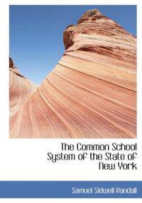 The Common School System of the State of New York