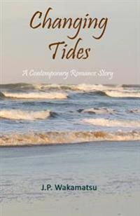 Changing Tides: A Contemporary Romance Story