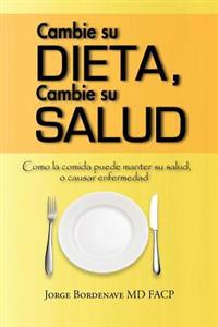 Cambie su dieta, Cambie su salud/ Change Your Diet, Change Your Health