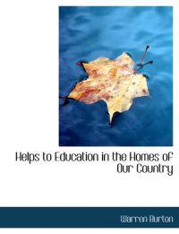 Helps to Education in the Homes of Our Country
