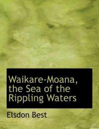 Waikare-Moana, the Sea of the Rippling Waters
