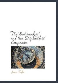The Boilermakers' and Iron Shipbuilders' Companion