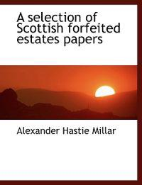 A Selection of Scottish Forfeited Estates Papers