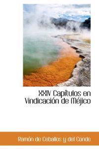 XXIV Capitulos En Vindicacion de Mejico