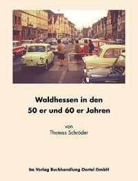 Waldhessen in den 50er und 60er Jahren