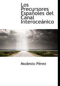 Los Precursores Espa Oles del Canal Interoce Nico