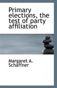 Primary Elections, the Test of Party Affiliation