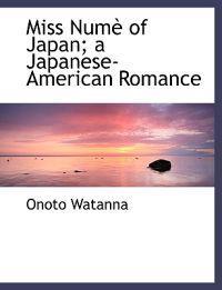 Miss Num of Japan; A Japanese-American Romance