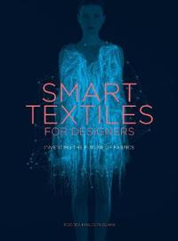 Smart Textiles: Inventing the Future of Fashion