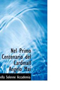Nel Primo Centenario del Cardinalf Angelo Mai