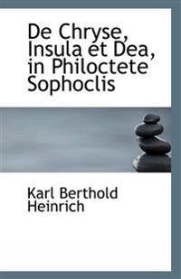 de Chryse, Insula Et Dea, in Philoctete Sophoclis