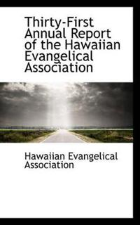 Thirty-first Annual Report of the Hawaiian Evangelical Association