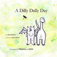 A Dilly Dally Day: A Journey by Melmina and Dilly