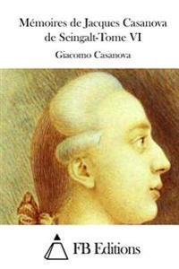 Memoires de Jacques Casanova de Seingalt-Tome VI