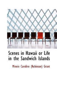 Scenes in Hawaii or Life in the Sandwich Islands