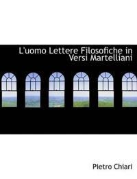 L'Uomo Lettere Filosofiche in Versi Martelliani