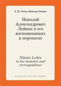 Nikolai Leikin in His Memoirs and Correspondence