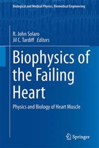 Biophysics of the Failing Heart