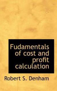 Fudamentals of Cost and Profit Calculation