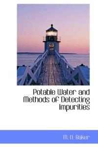 Potable Water and Methods of Detecting Impurities